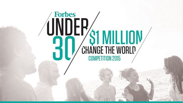 Forbes Under 30 $1M Change the World Competition